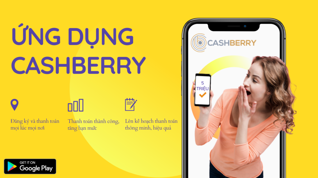 Vay tiền qua App CashBerry - App vay tiền Online uy tín