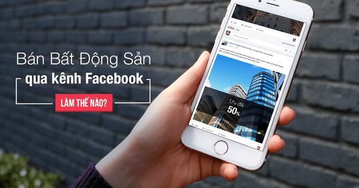 Tiếp thị bất động sản bằng quảng cáo trang Facebook