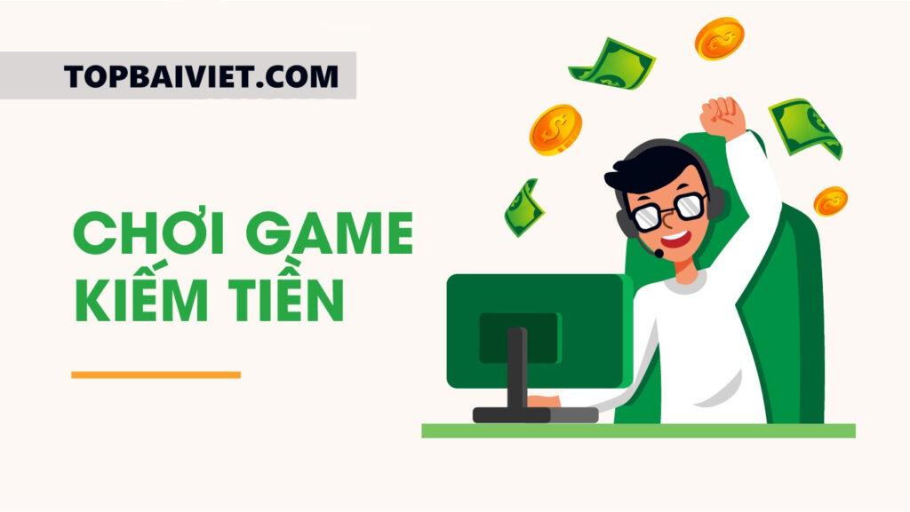 Kiếm tiền uy tín tại nhà bằng việc chơi game