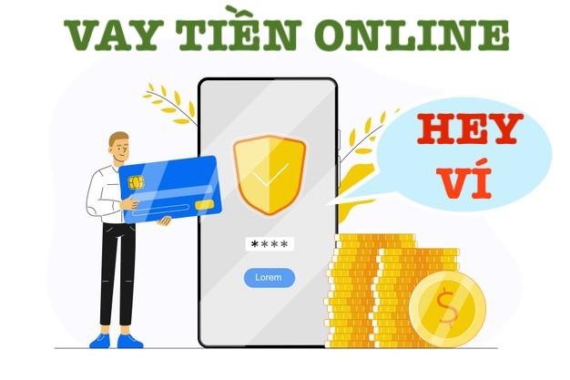 App Hey ví hỗ trợ nợ xấu dịch vụ miễn phí 100%