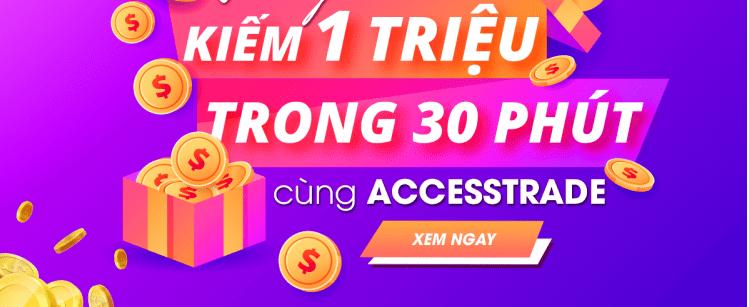 Web kiếm tiền mùa dịch AccessTrade